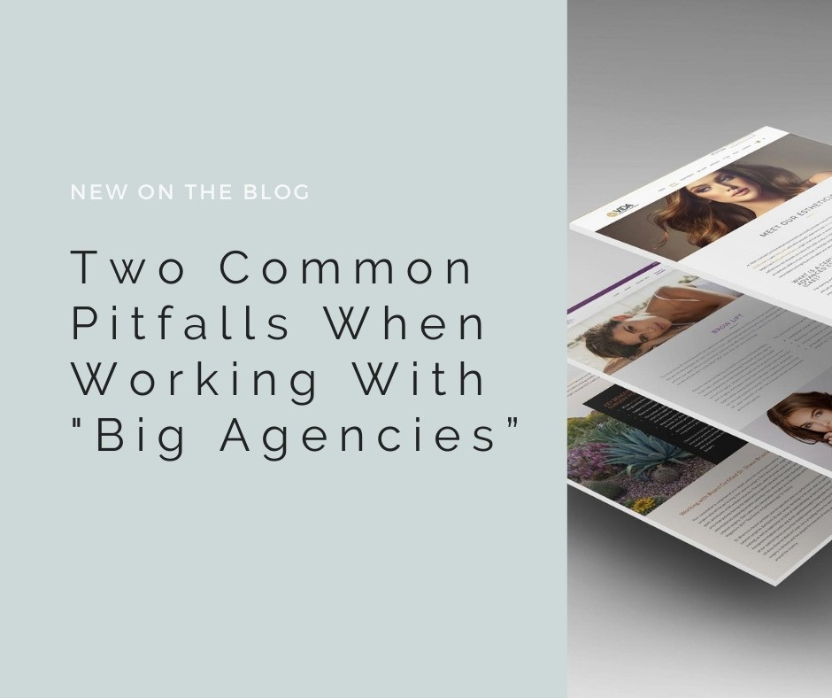 """Two Common Pitfalls When Working With """"Big Agencies"""" 