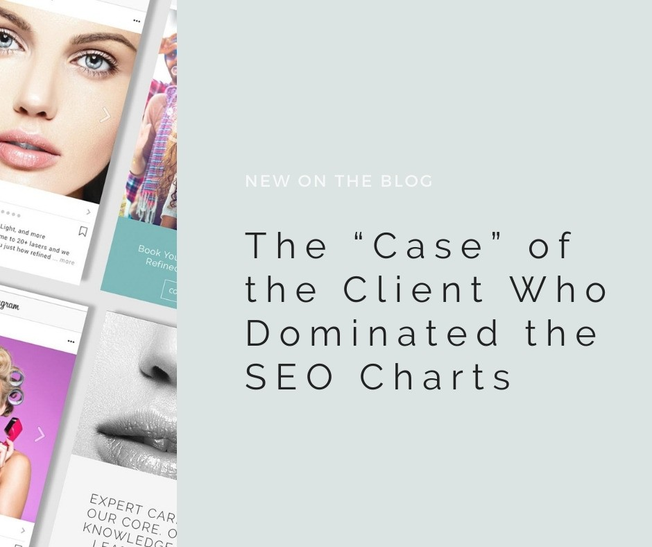"The ""Case"" of the Client Who Dominated SEO 