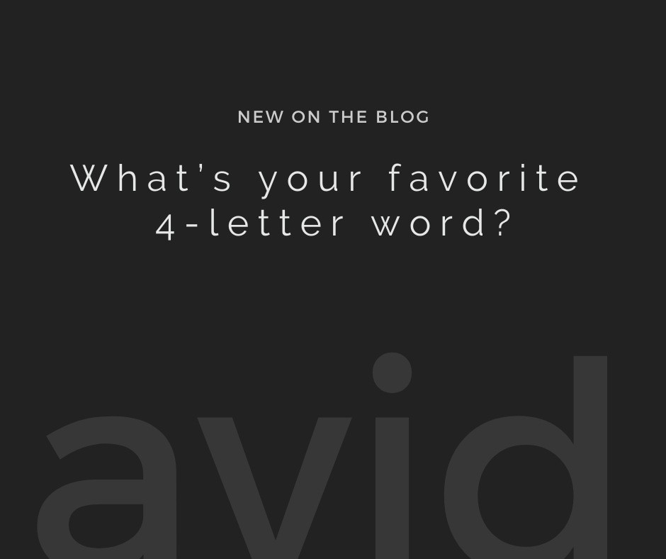 What's your favorite 4-letter word? | Avid Agency, Seattle, WA